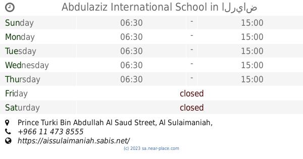 🕗 Abdulaziz International School opening times, Prince Turki Bin
